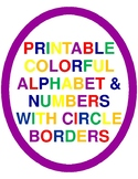 Printable Colorful Alphabet Letters & Numbers With Circle Borders