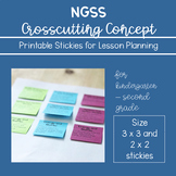 Printable Crosscutting Concepts Stickies for Grades K-2~ For NGSS