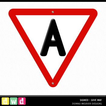 Printable Digital Alphabet *SIGNED - GIVE WAY* Road Signs Clip Art