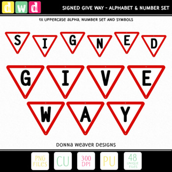 Printable Digital Alphabet *SIGNED - GIVE WAY* Road Signs