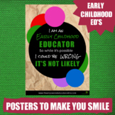 Funny Quote Printable Display Poster #2 - for Child Care & PreK