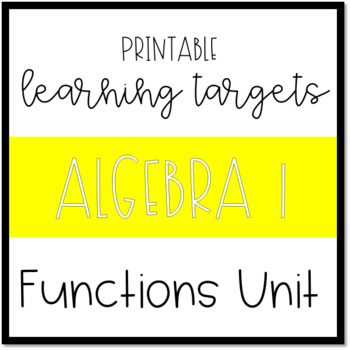 Printable Learning Targets--Algebra 1 Functions Unit