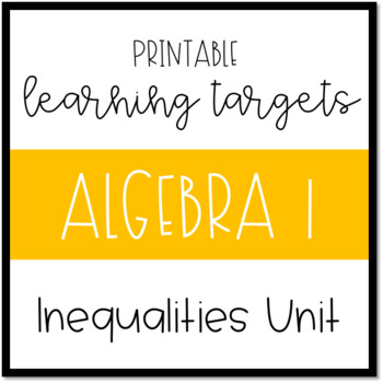 Printable Learning Targets--Algebra 1 Linear Inequalities Unit