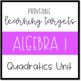 Printable Learning Targets--Algebra 1 Quadratics Unit