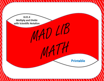 Printable Mad Lib Math Activity - Multiply and Divide Scientific Notation (8EE4)