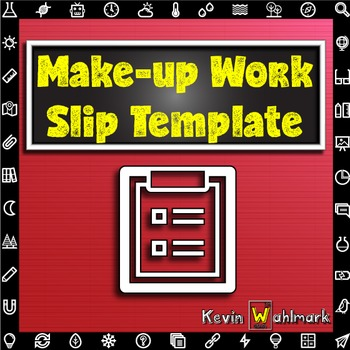 Printable Make-up Work Slip Template