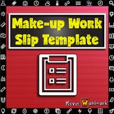 Printable Make-up Work Slip Template