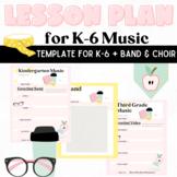 Printable Music Lesson Plan Templates for K-6 + Band & Choir
