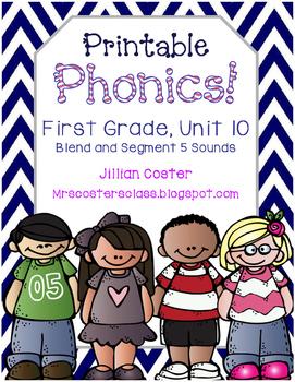 Printable Phonics Pack! 1st Grade, Unit 10, Blending and Segmenting 5 Sounds!