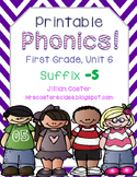 Printable Phonics Pack! 1st Grade, Unit 6, Suffix -S!