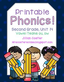 Printable Phonics Pack! 2nd Grade, Unit 14, Vowel Teams! ou, ow!