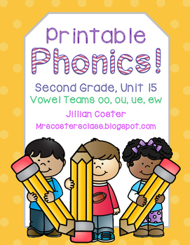 Printable Phonics Pack! 2nd Grade, Unit 15, Vowel Teams! oo, ou, ue, ew!