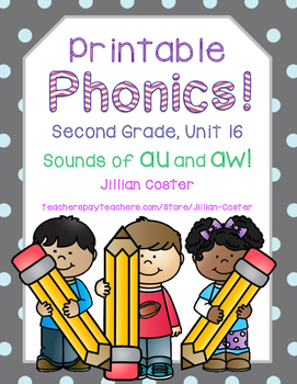 Printable Phonics Pack! 2nd Grade, Unit 16, Vowel Teams au and aw!