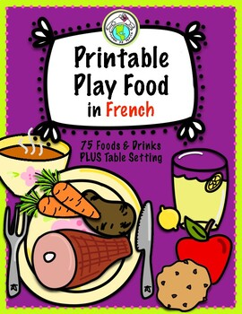 Printable Play food in FRENCH Set of 69 FOODS, DRINKS, and TABLE SETTING