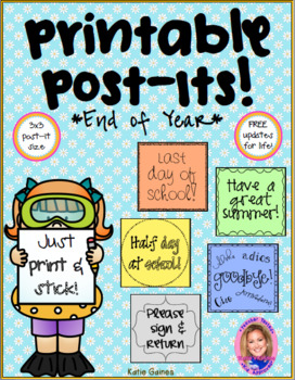 Printable Post-Its: End of Year- FREE UPDATES FOR LIFE!