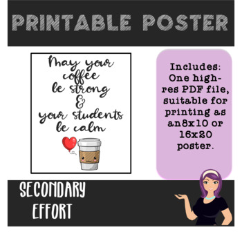 Printable Poster: May Your Coffee Be Strong, and Your Students Be Calm