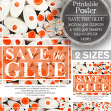 Printable Poster: Save the Glue, Classroom Decor and How t