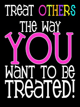 "Printable Poster ""Treat others..."""