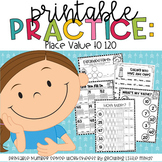 Printable Practice:  Place Value to 120