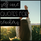 Printable Self Care Quote Posters for Teachers