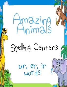 Journeys Amazing Animals Printable Spelling Centers for ir ur er words Color
