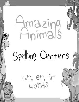Journeys Amazing Animals Printable Spelling Centers for ir