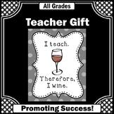 Funny Teacher Appreciation Week Gift Idea ~ I Teach I Wine Quote Poster