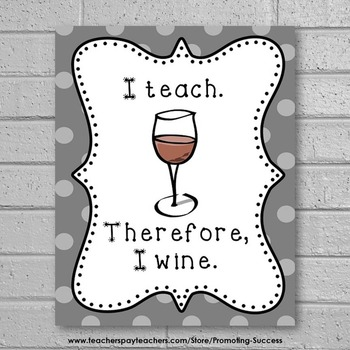 Funny Teacher Appreciation Week Gift Idea ~ I Teach I Wine Quote Poster