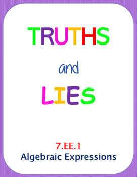 Printable Truths and Lies - Algebraic Expressions (7.EE.1)