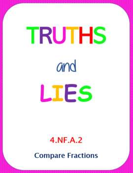Printable Truths and Lies - Compare Fractions (4.NF.A.2)