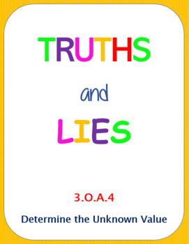 Printable Truths and Lies - Determine the Unknown Value (3.O.A.4)