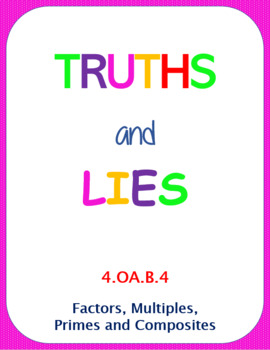 Printable Truths and Lies - Factors, Multiples, Primes and Composites (4.OA.B.4)