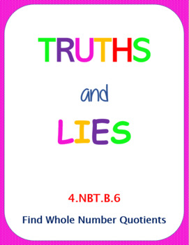 Printable Truths and Lies - Finding Whole Number Quotients (4.NBT.B.6)