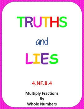 Printable Truths and Lies - Multiply Fractions by Whole Numbers (4NFB4)