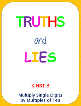 Printable Truths and Lies - Multiply Single Digits by Multiples of Ten (3NBT3)