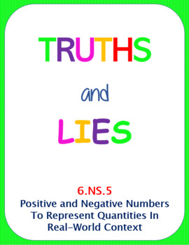 Printable Truths and Lies - Positive and Negative Numbers in Context (6.NS.5)