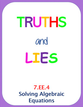 Printable Truths and Lies - Solving Algebraic Equations (7.EE.4)