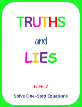 Printable Truths and Lies - Solving One-Step Equations (6.EE.7)