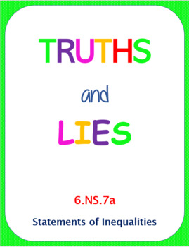 Printable Truths and Lies - Statements of Inequalities (6.NS.7a)