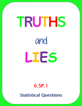 Printable Truths and Lies - Statistical Questions (6.SP.1)