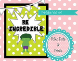 "Printable Wall Art (Poster) ""Be Incredible"" Incredible Hulk"