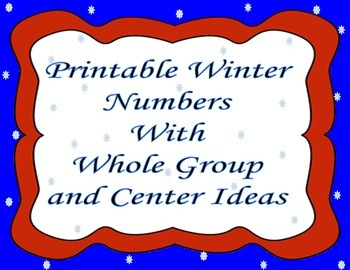 Printable Winter Numbers with Center & Whole Group Activities