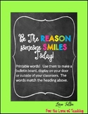 Printable Words...Be the reason someone smiles today!
