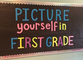 Printable Words for Bulletin Board- Picture Yourself in First Grade