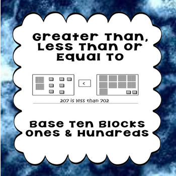Printable Worksheets Greater Than Less Than or Equal to Base 10 Blocks 1s & 100s