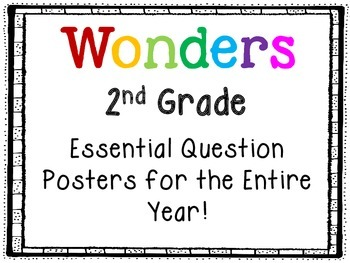 Printer Friendly Wonders Essential Questions (2nd Grade) for the Entire Year!