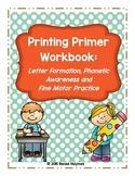 Printing Primer Workbook: Letter Formation, Phonetic Awareness