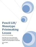 Printmaking: Pencil Lift Monotype Print Lesson
