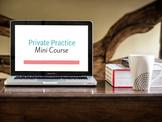 Private Practice Mini Course
