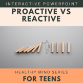 Proactive vs. Reactive: Healthy Mind Series For Teens